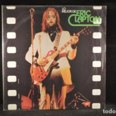 Discos de vinilo: ERIC CLAPTON - LO MEJOR DE ERIC CLAPTON - LP. Lote 115186799
