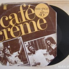 Discos de vinilo: CAFE CREME - CITATIONS ININTERROMPUES - MAXISINGLE 45 - ESPAÑOL 1977 - ODEON. Lote 115192779