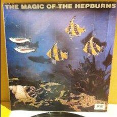 Discos de vinilo: THE HEPBURNS / THE MAGIC OF THE HEPBURNS / LP - CHERRY RED RECORDS - 1988 / MBC. ***/***. Lote 115237371