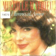 Discos de vinilo: SG MIREILLE MATTHIEU CANTA EN ESPAÑOL : HIMNO AL AMOR + NOSTALGIA . Lote 115238971