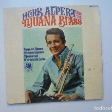 Discos de vinilo: HERB ALPERT AND TIJUANA BRASS ''PULGA DE TIJUANA'' VINILO EP DE 4 CANCIONES DEL AÑO 1966 ES UN EP. Lote 115245587