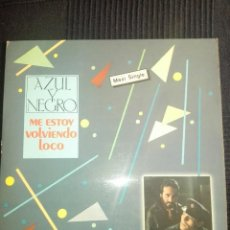 Discos de vinilo: AZUL Y NEGRO. ME ESTOY VOLVIENDO LOCO. Lote 115276547