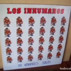 Discos de vinilo: LOS INHUMANOS - 30 HOMBRES SOLOS - LP 1988. Lote 115279819