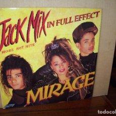 Discos de vinilo: MIRAGE - JACK MIX IN FULL EFFECT MORE HOT HITS - LP 1988. Lote 115282691