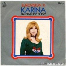 Discos de vinilo: KARINA – EN UN MUNDO NUEVO - SINGLE EUROVISION 71'. Lote 115284623