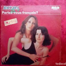 Discos de vinilo: BACCARA - PARLEZ VOUS FRANCAIS ? / LOVE YOU TILL I DIED - SINGLE CON CARA B DISTINTO AL ORIGINAL. Lote 115285967