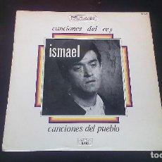 Discos de vinilo: LP ISMAEL CANCIONES DEL REY CANCIONES DEL PUEBLO FOLK CANTAUTOR ESPAÑA 60'S. Lote 115287783