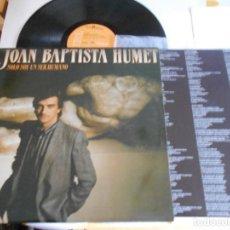 Discos de vinilo: JOAN BAPTISTA HUMET-LP SOLO SOY UN SER HUMANO-ENCARTE LETRAS. Lote 115292207
