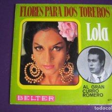 Discos de vinilo: LOLA Y CARMEN FLORES SG BELTER 1969 - FLORES PARA 2 TOREROS - AL GRAN CURRO ROMERO/ JUAN JOSE. Lote 115292231