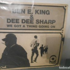 Discos de vinilo: BEN E. KING & DEE DEE SHARP - WE GOT A THING GOING ON. Lote 115299891