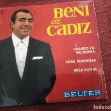 Discos de vinilo: SINGLE BENI DE CADIZ. Lote 115308127