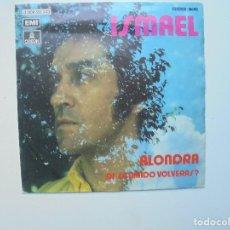 Discos de vinilo: DISCO DE VINILO DE ISMAEL ''ALONDRA'' DEL AÑO 1971 VINILO DE 2 CANCIONES. Lote 115308419