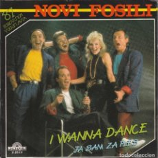 Discos de vinilo: NOVI FOSILI - I WANNA DANCE (SINGLE MONOPOLE 1987) EUROVISION 1987 YUGOSLAVIA. Lote 115311135