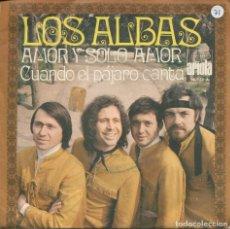 Dischi in vinile: LOS ALBAS / AMOR Y SOLO AMOR / CUANDO EL PAJARO CANTA (SINGLE 1971). Lote 115316107