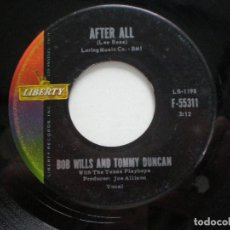 Discos de vinilo: BOB WILLS & TOMMY DUNCAN WITH THE TEXAS PLAYBOYS- AFTER ALL +1 - SINGLE USA LIBERTY 1961. Lote 115322391