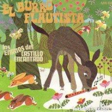 Discos de vinilo: EL BURRO FLAUTISTA Y LOS ENANOS DEL CASTILLO ENCANTADO. SINGLE 1969.. Lote 115344043