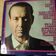 Discos de vinilo: SINGLE GORDITO DE TRIANA MI CANTE POR FANDANGO. Lote 115357603