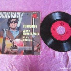 Discos de vinilo: DONOVAN- TURQUOISE-SUNNY GOODGE STREET / HEY GIP / OH DEED .. .EP VINILO . Lote 115357727