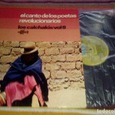 Discos de vinilo: LOS CALCHAKIS VOL. 8 - EL CANTO DE LOS POETAS REVOLUCIONARIOS - LP 1975. Lote 115363479