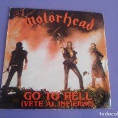 Discos de vinilo: GENIAL SINGLE MOTORHEAD. GO TO HELL ( VETE AL INFIERNO )/IRON FIST.SELLO BRONZE.B-104 158.. Lote 115394375