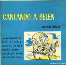 Discos de vinilo: NAVIDAD - DOMINGO MENDIA / CANTANDO A BELEN (EP 1986). Lote 115399695