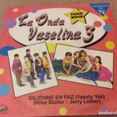 Discos de vinilo: LA ONDA VASELINA. DEJENME EN PAZ / BAILANDO DE BRINQUITO. 1993.. Lote 115422151