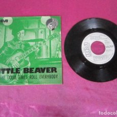 Discos de vinilo: LITTLE BEAVER LET THE GOOD TIMES ROLL EVERYBODY / LET¨S STICK VINILO SINGLE . Lote 115446367