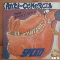 Discos de vinilo: SPEED - ANTI COMERCIAL - GENARO EL GENOSO (SG) 1988. Lote 115459079