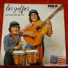 Discos de vinilo: LOS GOLFOS (SINGLE 1976) QUE PASA CONTIGO TIO. Lote 119394155