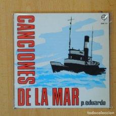 Discos de vinilo: PEDRO EDUARDO - CANCIONES DE LA MAR - CON EL VIENTO EN LA PROA + 3 - EP. Lote 115494334