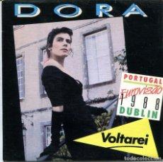 Discos de vinilo: DORA / VOLTAREI / I'LL COME BACK (EUROVISION 1988) SINGLE . Lote 115504831