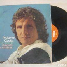 Discos de vinilo: ROBERTO CARLOS - CANTA EN ESPAÑOL - AMANTE A LA ANTIGUA - LP ESPAÑOL 1983 - CBS. Lote 115508975