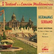 Disques de vinyle: HERMANAS SERRANO / MARE NOSTRUM + 3 (I FESTIVAL DE LA CANCION MEDITERRANEA) EP 1959. Lote 115510735