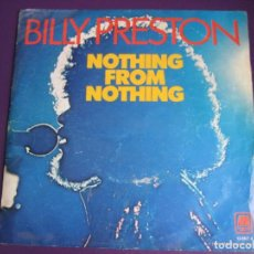 Discos de vinilo: BILLY PRESTON SG AM 1974 NOTHING FROM NOTHING/ MY SOUL IS MY WITNESS SOUL FUNK. Lote 115512071