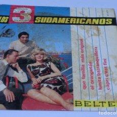Discos de vinilo: SINGLE - LOS TRES 3 SUDAMERICANOS - QUE FAMILIA MÁS ORIGINAL - 1965. Lote 115523059