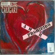 Discos de vinilo: GABINETE CALIGARI. AMOR PROHIBIDO/ LA CULPA FUE DEL CHA CHA CHA. EMI-ODEON, SPAIN 1990 SINGLE. Lote 115524463
