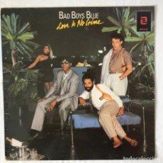 Discos de vinilo: BAD BOYS BLUE LOVE IS NO CRIME LP 1987 ZAFIRO. Lote 115526915
