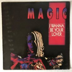 Discos de vinilo: MAGIC I WANNA BE YOUR LOVER - MAXI SINGLE. Lote 115529535