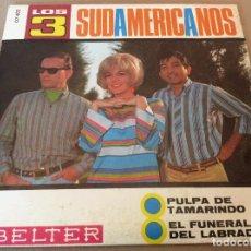 Discos de vinilo: LOS 3 SUDAMERICANOS . PULPA DE TAMARINDO / EL FUNERAL DEL LABRADOR. 1967.. Lote 115540451