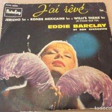 Discos de vinilo: EDDIE BARCLAY ET SON ORCHESTRE ?– J'AI RÊVÉ. JERICHO, RONDE MEXICAINE, WILLI'S THEME. . Lote 115547191