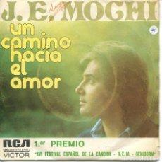 Discos de vinilo: J.E. MOCHI / UN CAMINO HACIA EL AMOR (XVI FESTIVAL DE BENIDORM) MI MUNDO ESTA VACIO (SINGLE 1974). Lote 115567467