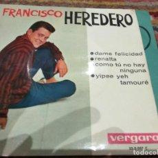 Discos de vinilo: EP FRANCISCO HEREDERO DAME FELICIDAD MUY BUEN ESTADO. Lote 115569847