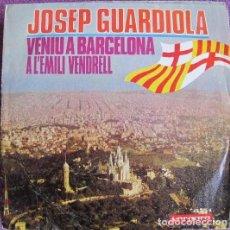 Discos de vinilo: JOSEP GUARDIOLA - VENIU A BARCELONA / A L'EMILI VENDRELL - SINGLE VERGARA 1968. Lote 115578731