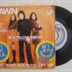 Discos de vinilo: DAWN - TONI ORLANDO - TIE A YELLOW RIBBON ROUND THE OLD OAK TREE - SINGLE ESPAÑOL 1973 - BELL. Lote 115585083