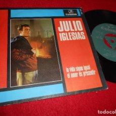 Discos de vinilo: JULIO IGLESIAS LA VIDA SIGUE IGUAL/EL AMOR ES PRESENTIR 7'' SINGLE 1968 COLUMBIA ESPAÑA SPAIN. Lote 156587153