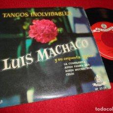 Discos de vinilo: LUIS MACHACO LA CUMPARSITA/ADIOS PAMPA MIA/+2 7'' EP 1960 FESTIVAL ESPAÑA SPAIN TANGO TANGOS. Lote 115591223