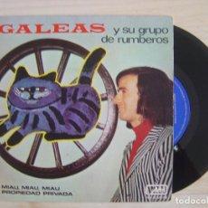 Discos de vinilo: GALEAS Y SU GRUPO DE RUMBEROS - MIAU, MIAU + PROPIEDAD PRIVADA - SINGLE 1972 - MH. Lote 115608779