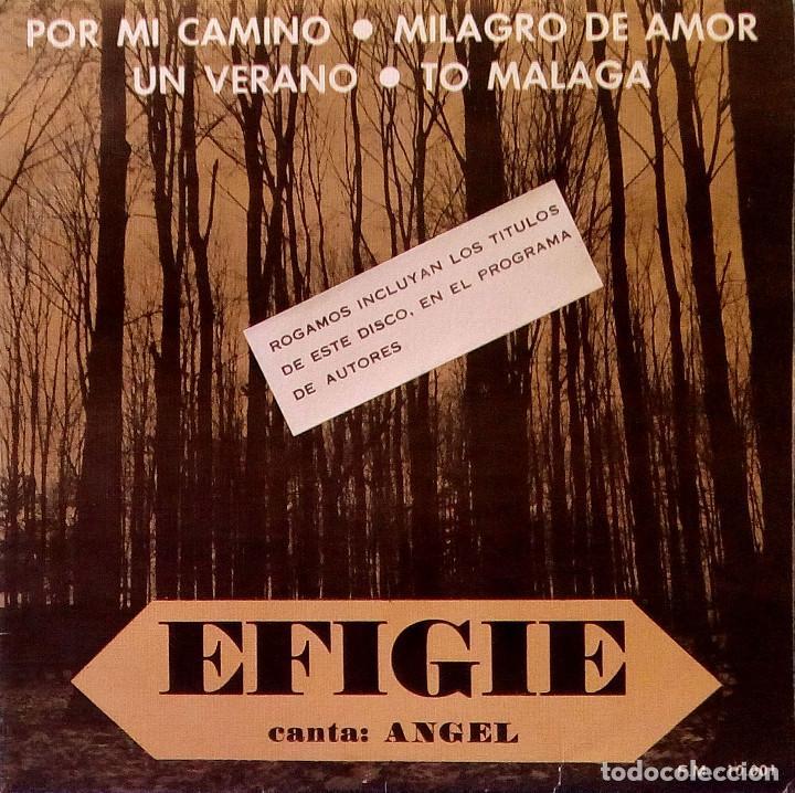 EFIGIE CANTA: ANGEL - POR MI CAMINO / UN VERANO / MILAGRO DE AMOR / TO MALAGA - AUTOEDITADO 1976 (Música - Discos de Vinilo - EPs - Solistas Españoles de los 70 a la actualidad)
