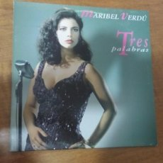 Discos de vinilo: MARIBEL VERDU , TRES PALABRAS. Lote 115621303