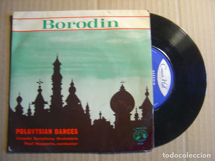 BORODIN - POLOVTSIAN DANCES - UTRECHT SYMPHONY ORCHESTRA - PAUL HUPPERTS - SINGLE UK 1963 - CONCERT (Música - Discos - Singles Vinilo - Clásica, Ópera, Zarzuela y Marchas)